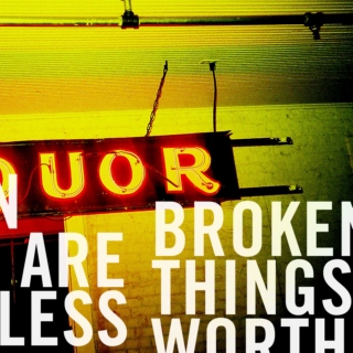 Broken Things Are Worthless