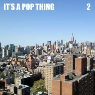 It's a pop thing: 2