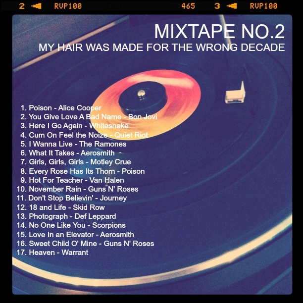 MIXTAPE NO.2 - MY HAIR WAS MADE FOR THE WRONG DECADE