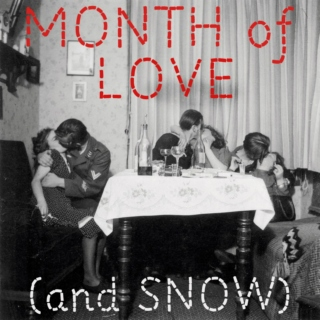 Month of Love (and Snow)