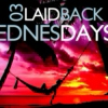 Laid Back Wednesdays: Week 3