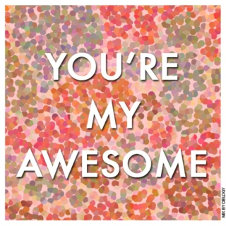 You're My Awesome