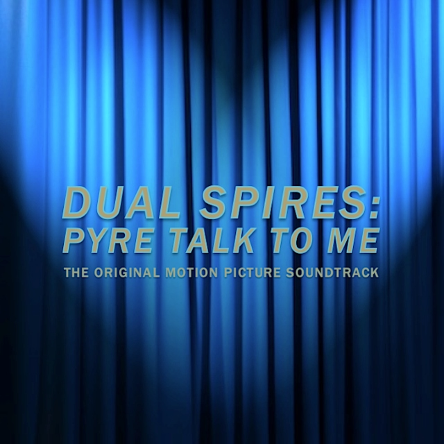 Dual Spires: Pyre Talk To Me