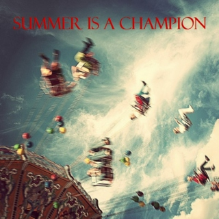 Summer Is A Champion