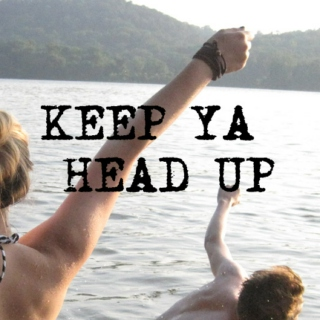 keep ya head up