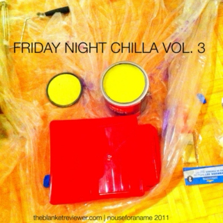 FRIDAY NIGHT CHILLA VOL.3