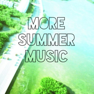 more summer music
