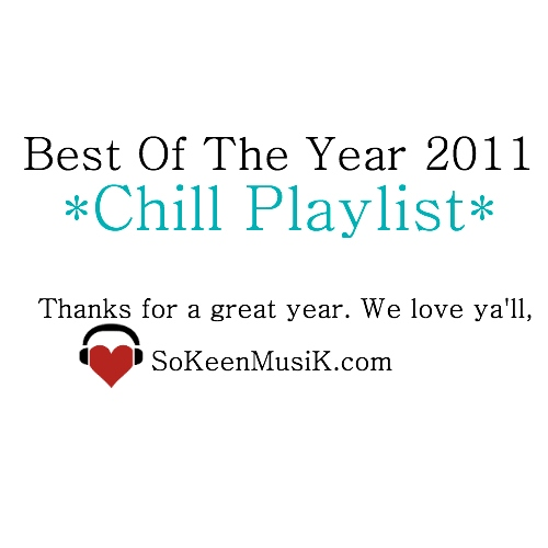 BEST OF 2011: CHILL PLAYLIST