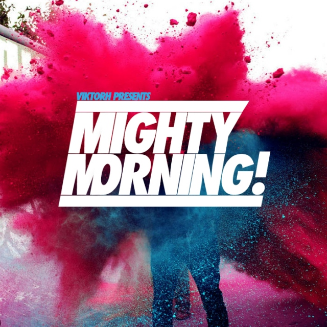 Mighty Morning!