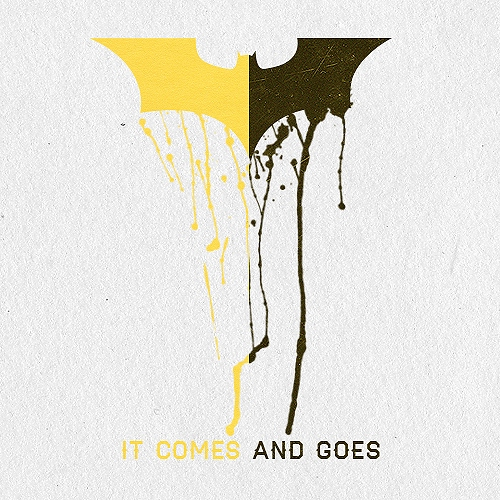 It Comes and Goes