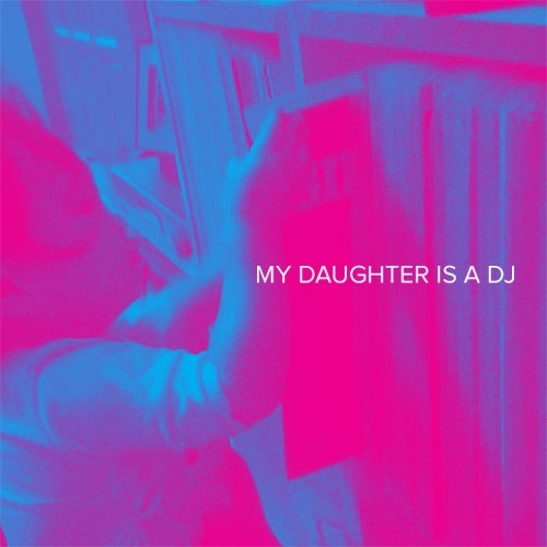 My daughter is a DJ