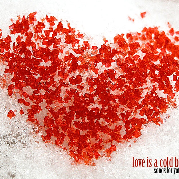 love is a cold bitch: songs for your anti-valentine