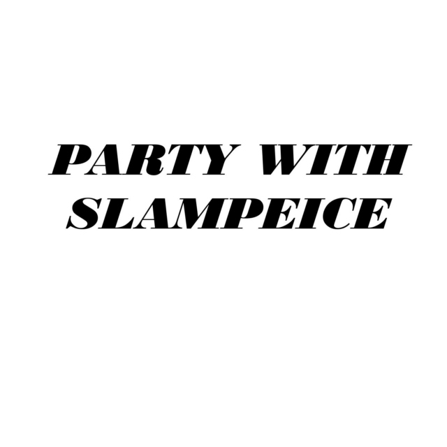 PARTY W/SLAMPEICE  - Frat45
