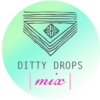 Ditty Drops | Mix 4 |