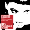 Forever Delayed: 80's Psyched Rock - DJ Sweet P