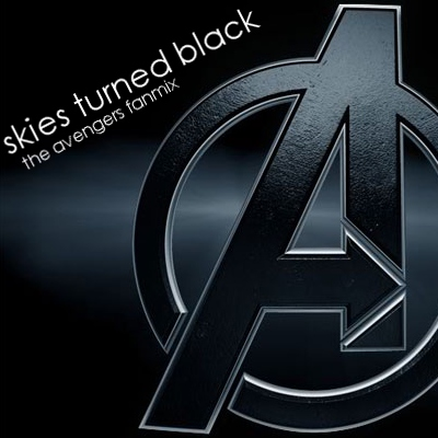 skies turned black: the avengers fanmix