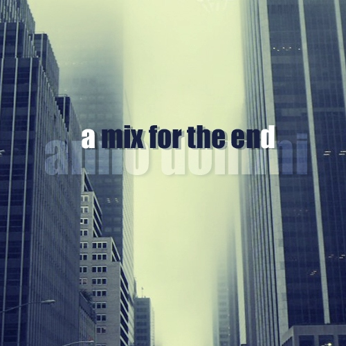 A Mix For The End