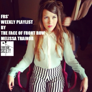 FRS weekly playlist - Round 7 by the Face of Front Row Melissa Trainor