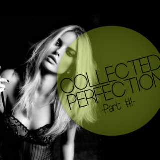 Collected Perfection