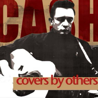 JOHNNY-------CASH                 CoVeRs By OtHeRs