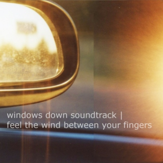 Windows Down Soundtrack