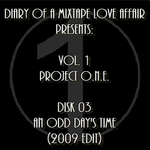 003: An Odd Day's Time   |    [Volume 1 - Project ONE: Disk 03]