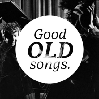 Good old songs.