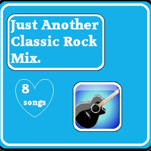 Just Another Classic Rock Mix
