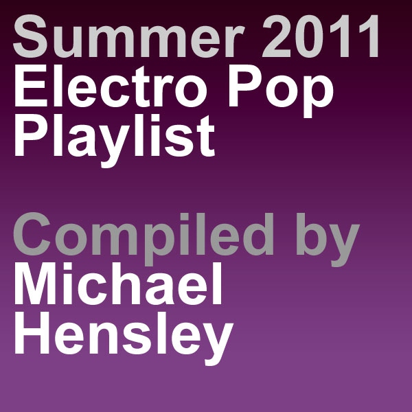 Michael Hensley's Summer 2011 Playlist