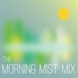The Morning Mist Mix