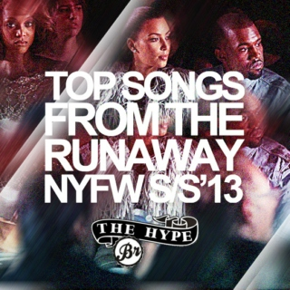 TOP SONGS FROM THE RUNAWAY NYFW S/S'13