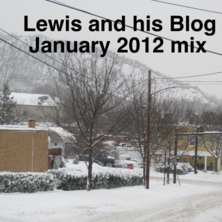 Lewis and his Blog January 2012 Mix