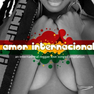 Amor Internacional: an international reggae love songs compilation
