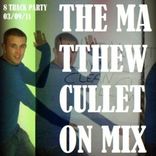 The Matthew Culleton Mix (8 Track Party)