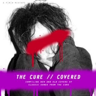 The Cure // Covered