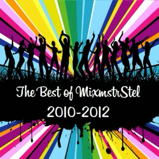 The Best of MixmstrStel: 2010-2012 [Mashup Album]