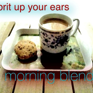 Brit Up Your Ears (Morning Blend)