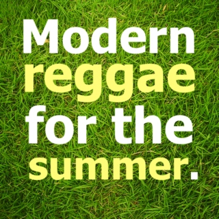 Modern reggae for the summer.