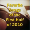 My 33 Favorite Tracks from the First Half of 2010