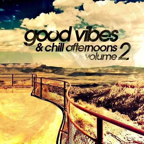 Good Vibes and Chill Afternoons Vol. 2