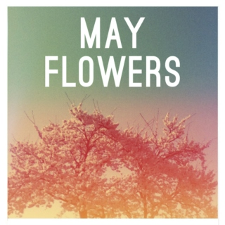 May Flowers           ((Coral as a Color))
