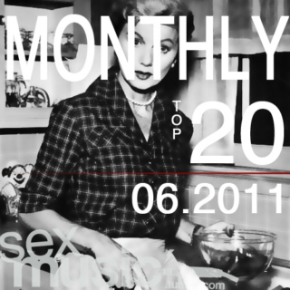 sexmusic // monthly top 20 - 06.2011