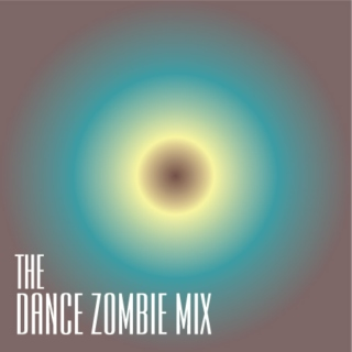 The Dance Zombie Mix