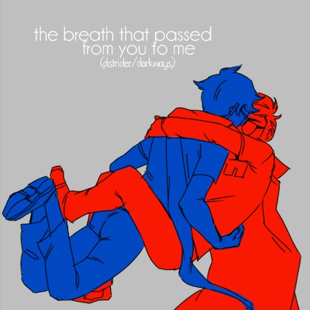 the breath that passed from you to me