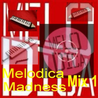 Melodica Madness Mix 1