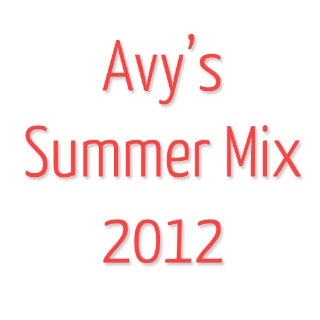 Avy's Summer Mix 2012.