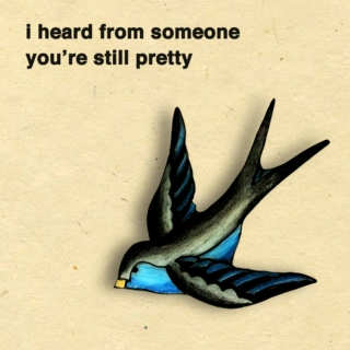 I Heard From Someone You're Still Pretty