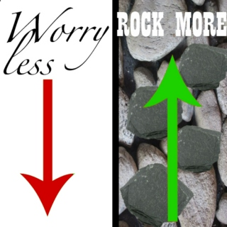 Worry less & Rock more! :)