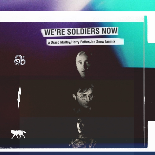 We're Soldiers Now