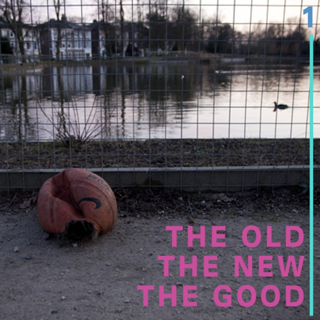 THE OLD.THE NEW. THE GOOD Pt 01